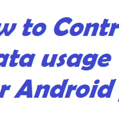 How to control data usage on Android phone