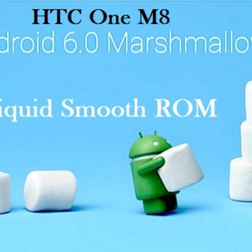 HTC One M8 Marshmallow LiquidSmooth ROM
