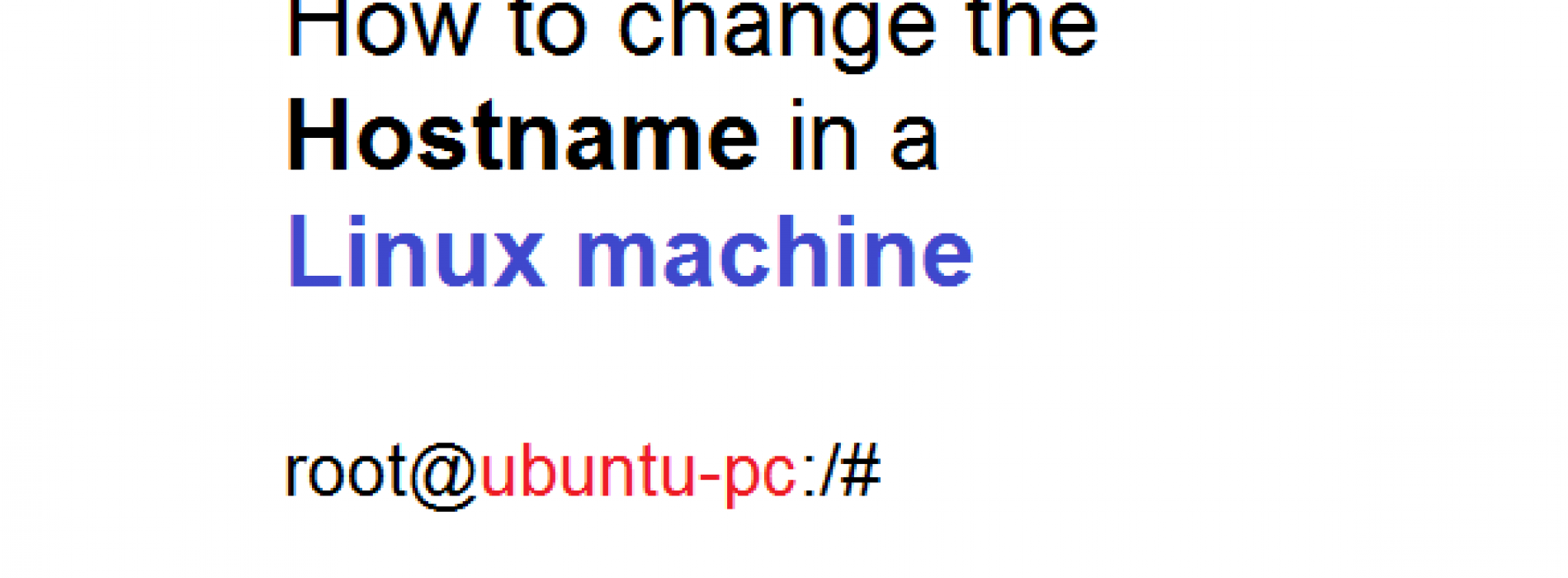 How to Change the Hostname on a Linux Machine