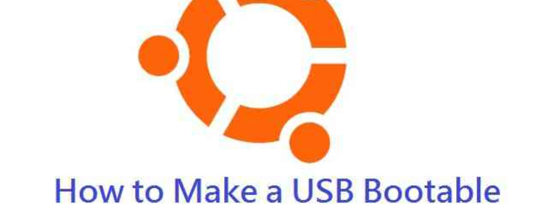 How to Create a USB Bootable Ubuntu Linux Live Disk