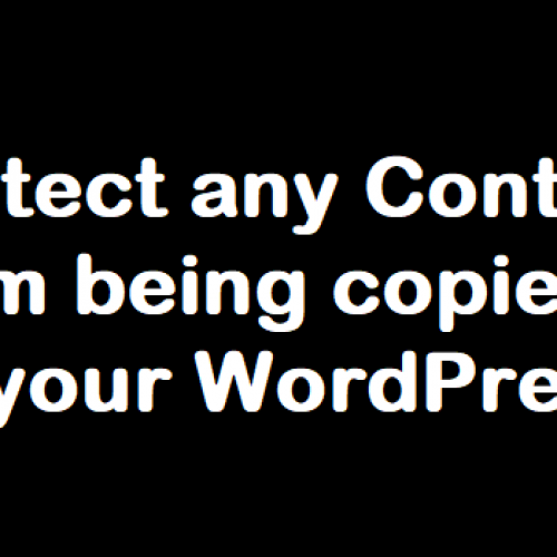 How To Protect Contents and Images On A Site From Being Copied or duplicated